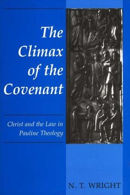 The Climax of the Covenant: Christ and the Law in Pauline Theology  -     By: N.T. Wright
