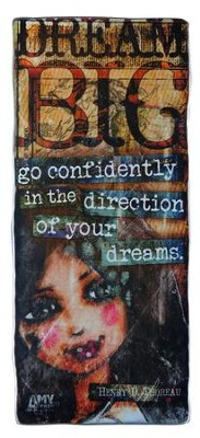 Dream Big, Go Confidently Plaque  -     By: Amy Bremner