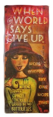 Hope Whispers, Try One More Time Plaque  -     By: Amy Bremner
