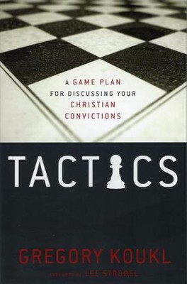 Tactics: A Game Plan for Discussing Your Christian Convictions - Slightly Imperfect  -     By: Gregory Koukl