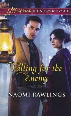 Falling for the Enemy  -     By: Naomi Rawlings