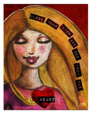 Close Your Eyes and See from the Heart Plaque, Large  -     By: Amy Bremner