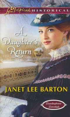 A Daughter's Return  -     By: Janet Lee Barton