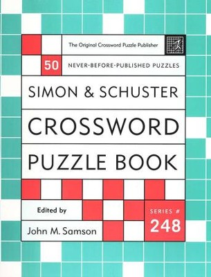 Simon & Schuster Crossword Puzzle Book #248: The   Original Crossword Puzzle 50 Never Before Published  -     By: John M. Samson
