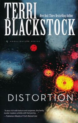 Distortion, Moonlighter Series #2   -     By: Terri Blackstock