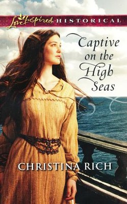 Captive on the High Seas  -     By: Christina Rich
