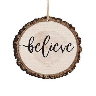 Believe, Bark Ornament  -