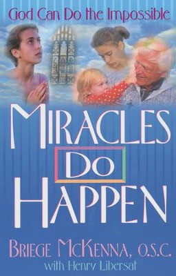 Miracles Do Happen  -     By: Henry Libersat