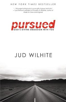 Pursued: God's Divine Obsession with You - eBook  -     By: Jud Wilhite