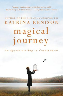Magical Journey: An Apprenticeship in Contentment - eBook  -     By: Katrina Kenison