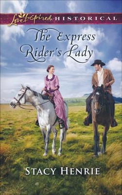 The Express Rider's Lady   -     By: Stacy Henrie