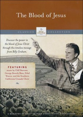 The Blood of Jesus, DVD   -     By: Billy Graham