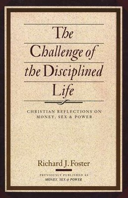 The Challenge of the Disciplined Life   -     By: Richard J. Foster