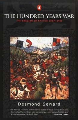 The Hundred Years War: The English in France 1337-1453   -     By: Desmond Seward