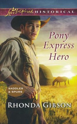 Pony Express Hero  -     By: Rhonda Gibson