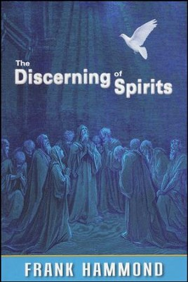 The Discerning of Spirits  -     By: Frank Hammond