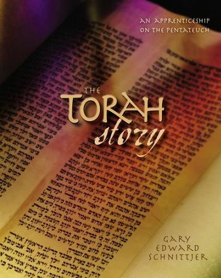 The Torah Story: An Apprenticeship on the Pentateuch - eBook  -     By: Gary Edward Schnittjer
