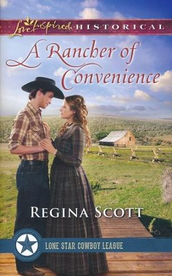 A Rancher of Convenience  -     By: Regina Scott