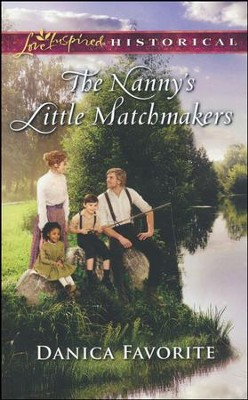 The Nanny's Little Matchmakers  -     By: Danica Favorite