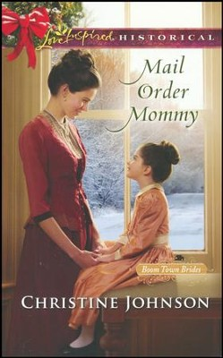 Mail Order Mommy  -     By: Christine Johnson