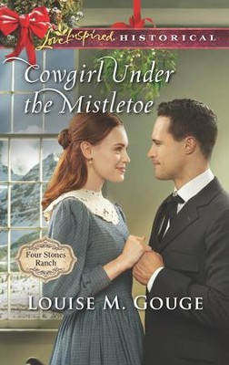 Cowgirl Under the Mistletoe  -     By: Louise Gouge