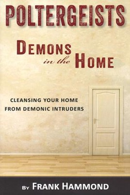 Poltergeists - Demons in the Home  -     By: Frank Hammond