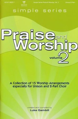 Simple Series Praise & Worship, Volume 2 (Choral Book)   -     By: Luke Gambill