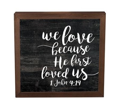 We Love Because He First Loved Us, Framed Decor  -