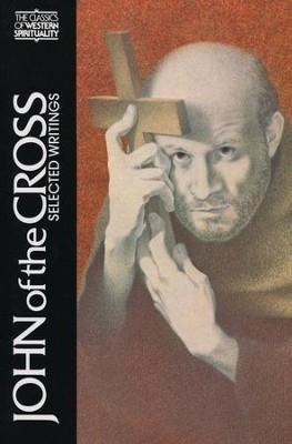 John of the Cross: Selected Writings (Classics of Western Spirituality)  -     Edited By: Kiernan Kavanaugh     By: John of the Cross