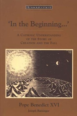 In the Beginning  -     By: Joseph Ratzinger