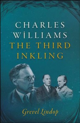 Charles Williams: The Third Inkling  -     By: Grevel Lindop
