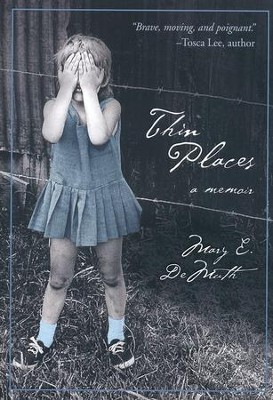 Thin Places: A Memoir   -     By: Mary E. DeMuth