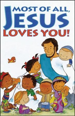 Most of All, Jesus Loves You! 25 Tracts   -