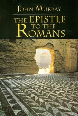 The Epistle to the Romans    -     By: John Murray