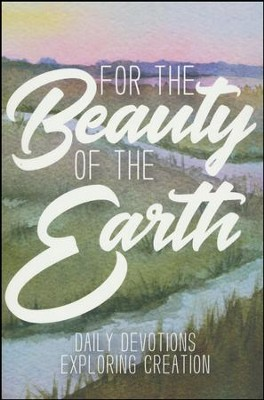 For the Beauty of the Earth: Daily Devotions Exploring Creation  -     By: Forward Movement     Illustrated By: Kathrin Burleson