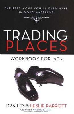 Trading Places Workbook for Men: The Best Move You'll Ever Make in Your Marriage  -     By: Dr. Les Parrott, Dr. Leslie Parrott