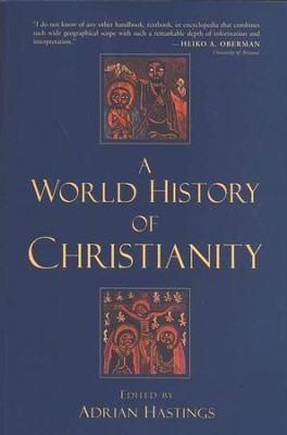 A World History of Christianity   -     Edited By: Adrian Hastings