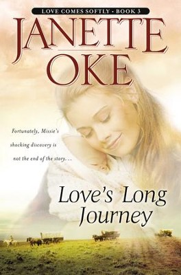 Love's Long Journey, Love Comes Softly Series #3, a Novel  -     By: Janette Oke