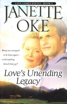 Loves Unending Legacy, Love Comes Softly Series, a Novel  -     By: Janette Oke