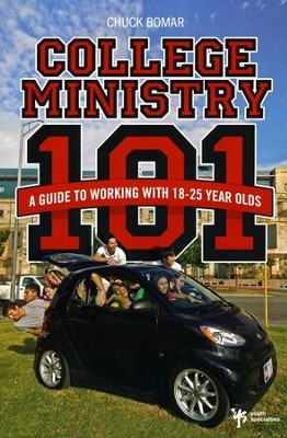 College Ministry 101: A Guide to Working With 18-25  Year Olds  -     By: Chuck Bomar