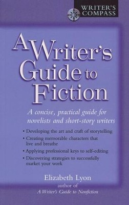 Writer's Guide To Fiction  -     By: Elizabeth Lyon