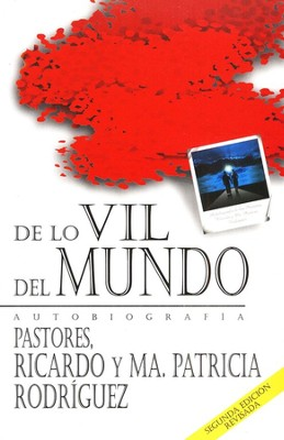 De Lo Vil del Mundo, From the Vile of This World  -     By: Ricardo Rodr&#237guez, Patricia Rodr&#237guez