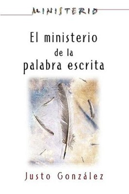 El Ministerio de la Palabra Escrita - Ministerio series AETH: The Ministry of the Written Word - eBook  -     By: Justo Gonzalez