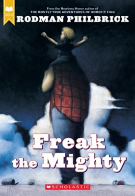 Freak the Mighty  -     By: Rodman Philbrick