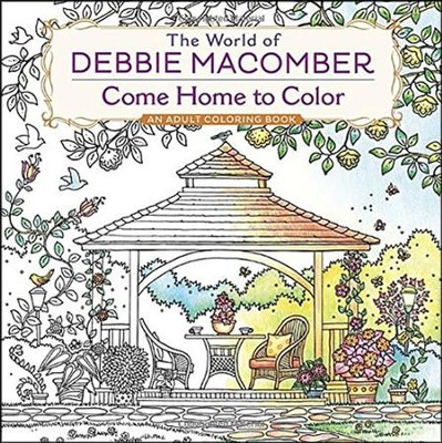 The World of Debbie Macomber: Come Home to Color Adult Coloring Book  -     By: Debbie Macomber