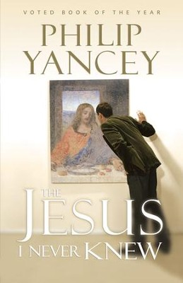 The Jesus I Never Knew - eBook  -     By: Philip Yancey