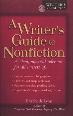 A Writer's Guide To Nonfiction   -     By: Elizabeth Lyon