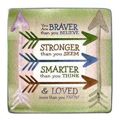 You Are Braver, Stronger, Smarter Plaque  -