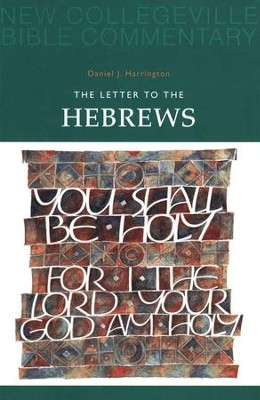 Letter to the Hebrews     -     By: Daniel J. Harrington S.J.