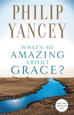 What's So Amazing About Grace? - eBook  -     By: Philip Yancey